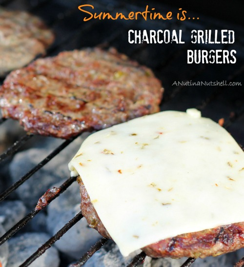 Summertime is Charcoal Grilled Burgers