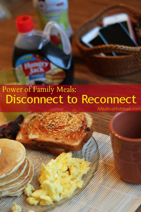 Power of Family Meals - Disconnect to Reconnect