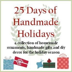 25 Days of Handmade Holidays