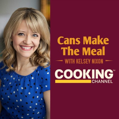 Cans Make the Meal with Kelsey Nixon on Cooking Channel