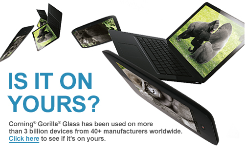 Gorilla Glass Is It On Yours