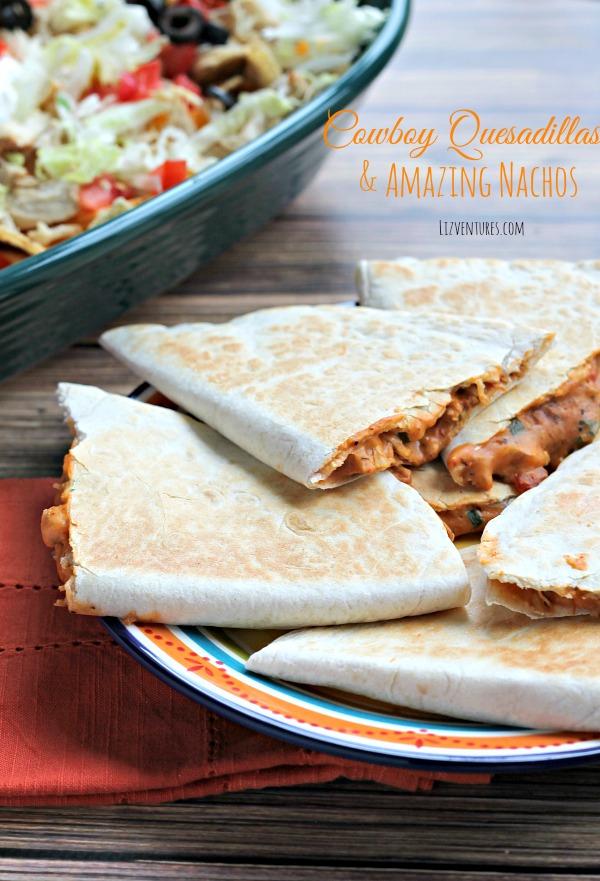 Cowboy Quesadillas and Amazing Nachos recipe