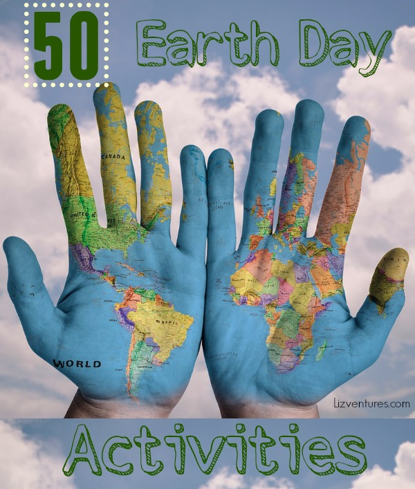 50 Earth Day Activities