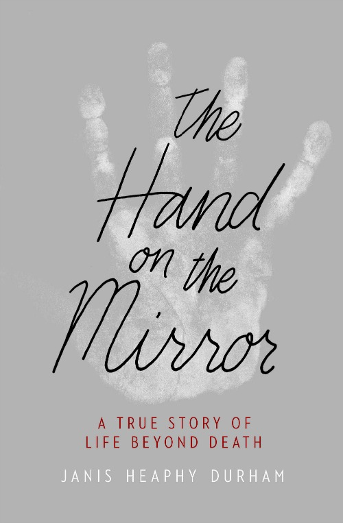 The Hand on the Mirror - Janis Heaphy Durham
