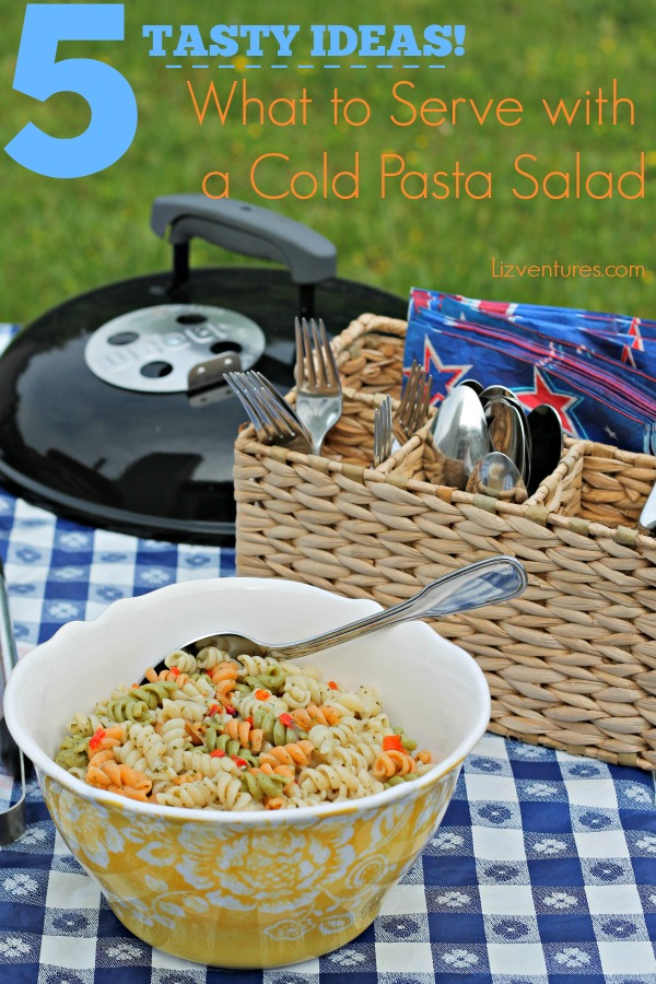 What to Serve with a Cold Pasta Salad